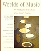 Worlds of Music: An Introduction to the…