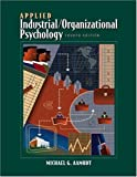 Aamodt, Michael: Applied Industrial/Organizational Psychology With Infotrac