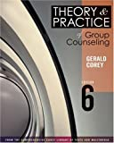 Corey, Gerald: Theory and Practice of Group Counseling With Infotrac