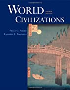 World Civilizations by Philip J. Adler