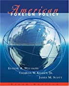 American Foreign Policy (with InfoTrac ) by…