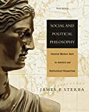 Sterba, James P.: Social and Political Philosophy: Classical Western Texts in Feminist and Multicultural Perspectives