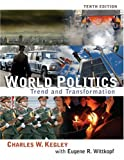 Kegley, Charles W., Jr.: World Politics : Trend and Transformation