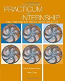 Russell-Chapin, Lori Ann: Your Supervised Practicum And Internship: Field Resources For Turning Theory Into Action (Practicum / Internship)