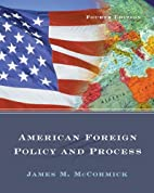 American Foreign Policy and Process by James…