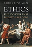 Pojman, Louis P.: Ethics: Discovering Right And Wrong