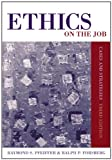 Pfeiffer, Raymond S.: Ethics on the Job: Cases and Strategies