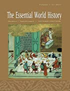 The Essential World History, Volume I : To…