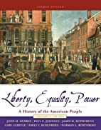Liberty, Equality, Power: A History of the…