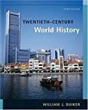 Duiker, William J.: Twentieth-Century World History with Infotrac