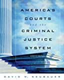 David W. Neubauer: America's Courts and the Criminal Justice System (with CD-ROM and InfoTrac )
