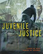 Juvenile Justice (with InfoTrac ) by Kären…