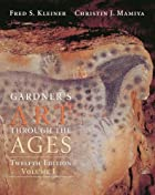 Gardner's Art Through The Ages, Volume I by…