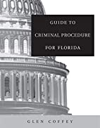Guide to criminal procedure for Florida by…