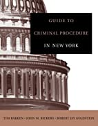 Guide to criminal procedure in New York by…