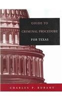 Guide to criminal procedure for Texas by…