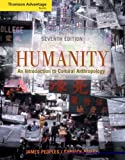 Peoples, James: Thomason Advantage Books Humanity With Infotrac: An Introduction To Cultural Anthropology