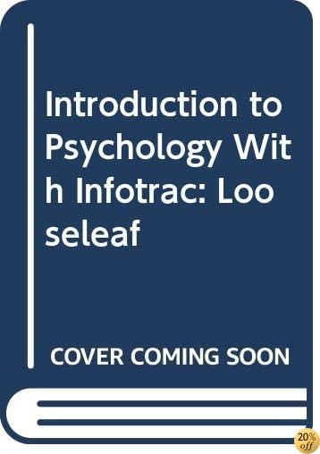 Introduction to Psychology With Infotrac: Looseleaf