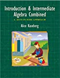 Kaseberg, Alice: Introductory and Intermediate Algebra Combined: A Just in Time Approach