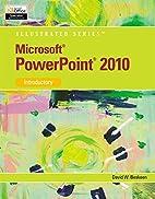 Microsoft PowerPoint 2010: Illustrated…