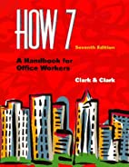 How 7: A Handbook for Office Workers by…