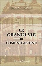Le grandi vie di comunicazione (Italian…