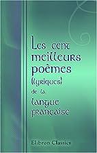 Les cent meilleurs poèmes (lyriques) de la…