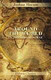 Slocum, Joshua: Around the World in the Sloop Spray: A Geographical Reader Describing Captain Slocum's Voyage Alone around the World