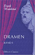 Dramen: Band I by Frank Wedekind