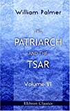 Palmer, William: The Patriarch and the Tsar