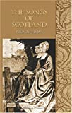 Chambers, Robert: The Songs of Scotland prior to Burns