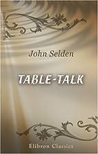 Table-Talk by John Selden