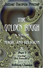 The Golden Bough, Part 7: Balder the…