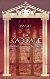Papus: La Kabbale (tradition secrète de l'occident): Résumé méthodique (French Edition)