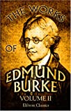 Burke, Edmund: The Works of Edmund Burke: Volume 2