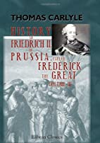 History of Friedrich II. of Prussia, Called…