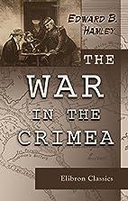 The War in the Crimea by Sir Edward Bruce…