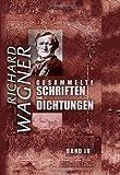 Wagner, Richard: Gesammelte Schriften und Dichtungen: Band IV. Oper und Drama, Teil 2, 3. Eine Mitteilung an meine Freunde (German Edition)