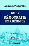 Tocqueville, Alexis de: De la démocratie en Amérique: Tome 2 (French Edition)