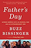 Bissinger, Buzz: Father's Day: Across America with an Unusual Dad and His Extraordinary Son