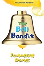 The Bell Bandit (The Lemonade War Series) by…