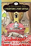 Klise, Kate: The Phantom of the Post Office (43 Old Cemetery Road)