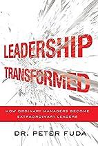 Leadership Transformed: How Ordinary…