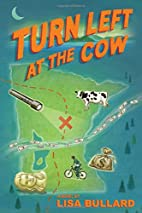 Turn Left at the Cow by Lisa Bullard