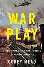 War Play: Video Games and the Future of…