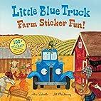 Little Blue Truck Farm Sticker Fun! by Alice…
