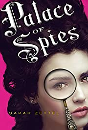Palace of Spies by Sarah Zettel
