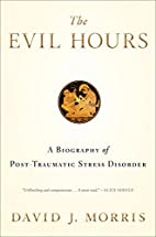 The Evil Hours: A Biography of…