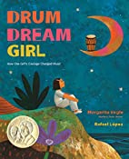 Drum Dream Girl: How One Girl's Courage…