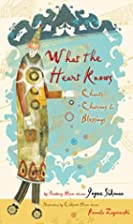 What the Heart Knows: Chants, Charms, and…